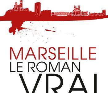 <em>Marseille, le roman vrai</em> de Marie-France Etchegoin