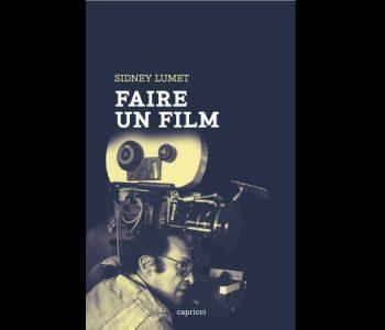 <em>Faire un film</em> de Sidney Lumet (éd. Capricci)