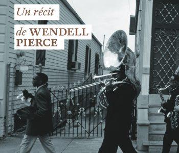Wendell Pierce – <em>Le Vent dans les roseaux</em> (Editions du sous-sol)