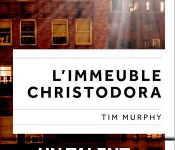 Tim Murphy &#8211;  <em>L'Immeuble Christodora</em> (Plon)