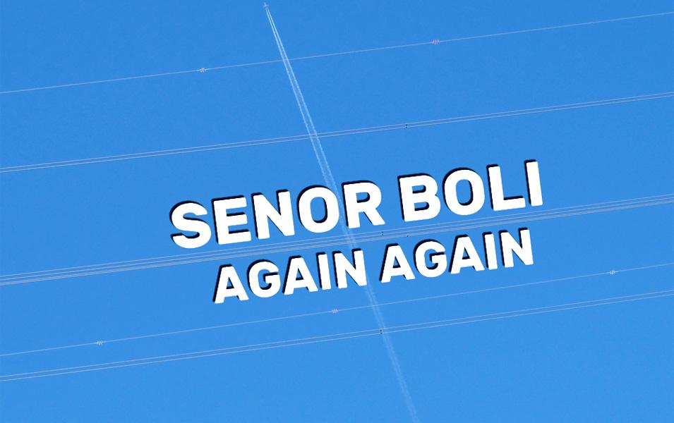 Señor Boli - Again Again
